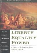 Cover of: Liberty, Equality, Power: A History of the American People
