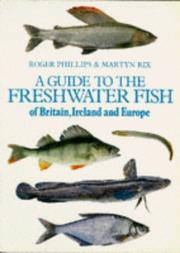 Cover of: A Guide to the Freshwater Fish of Britain, Ireland & Europe