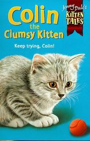 Cover of: Colin the Clumsy Kitten (Jenny Dale's Kitten Tales)