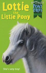 Cover of: Lottie the Little Pony (Jenny Dale's Pony Tales)