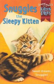 Cover of: Snuggles the Sleepy Kitten (Jenny Dale's Kitten Tales)