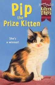 Cover of: Pip the Prize Kitten (Jenny Dale's Kitten Tales)