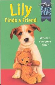 Cover of: Lily Finds a Friend (Jenny Dale's Puppy Tales)