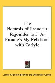 Cover of: The Nemesis of Froude a Rejoinder to J. A. Froude's My Relations with Carlyle