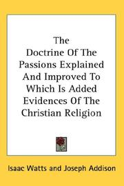 Cover of: The Doctrine Of The Passions Explained And Improved To Which Is Added Evidences Of The Christian Religion