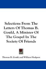 Cover of: Selections From The Letters Of Thomas B. Gould, A Minister Of The Gospel In The Society Of Friends
