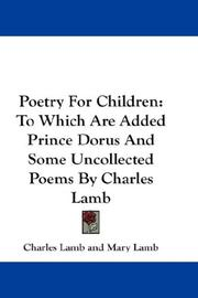 Cover of: Poetry For Children: To Which Are Added Prince Dorus And Some Uncollected Poems By Charles Lamb