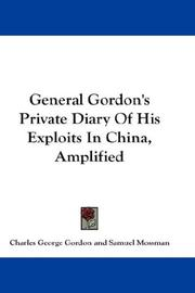 Cover of: General Gordon's Private Diary Of His Exploits In China, Amplified