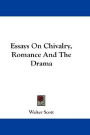 Cover of: Essays on chivalry, romance, and the drama