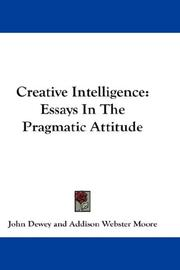 Cover of: Creative Intelligence: Essays In The Pragmatic Attitude