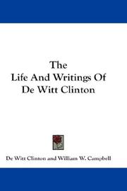 Cover of: The Life And Writings Of De Witt Clinton