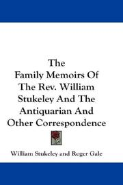 Cover of: The Family Memoirs Of The Rev. William Stukeley And The Antiquarian And Other Correspondence