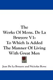 Cover of: The Works Of Mons. De La Bruyere V1