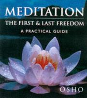 Cover of: Meditation: The First and Last Freedom: a practical guide to meditation