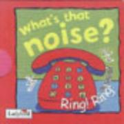 Cover of: What's That Noise? Ring! Ring! (Look & Talk)