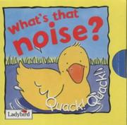 Cover of: What's That Noise? Quack! Quack! (Look & Talk)