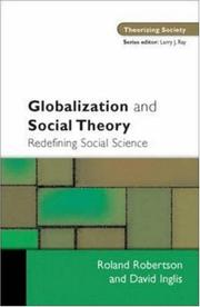 Cover of: Globalization and Social Theory (Theorizing Society)