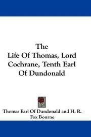 Cover of: The Life Of Thomas, Lord Cochrane, Tenth Earl Of Dundonald