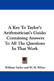 Cover of: A Key To Taylor's Arithmetician's Guide