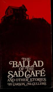 Cover of: The Ballad Of The Sad Cafe and other stories