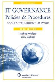 Cover of: IT Governance Policies and Procedures, 2008 Edition (IT Governance Policies & Procedures)