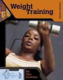 Cover of: Weight Training (Nutrition and Fitness for Teens)