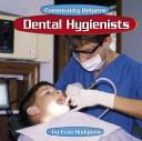 Cover of: Dental Hygienists (Community Helpers)