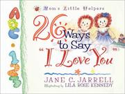 "Cover of: 26 Ways to Say ""I Love You"" (Mom's Little Helpers)"
