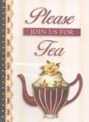 Cover of: Please Join Us for Tea (Card Invitations)