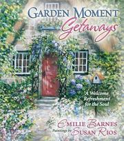 Cover of: Garden Moment Getaways: A Welcome Refreshment for the Soul