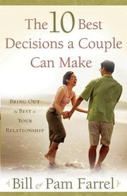 Cover of: The 10 Best Decisions a Couple Can Make: Bringing Out the Best in Your Relationship