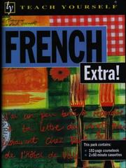 Cover of: French Extra! (Paperback w/ 2 Cassettes) (Teach Yourself)
