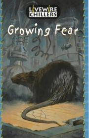 Cover of: Growing Fear (Livewire Chillers)