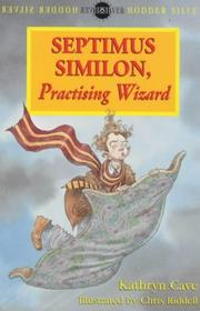 Cover of: Septimus Similon Practising Wizard (Hodder Silver Series)