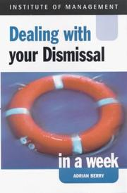 Cover of: Dealing with Your Dismissal in a Week (Successful Business in a Week)