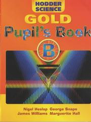 Cover of: Hodder Science Gold Pupil's Book B (Hodder Science)