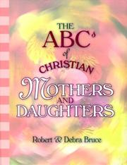 Cover of: ABCs of Christian Mothers & Daughters (Abcs of Christian Life Ser. 12)