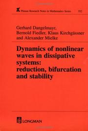 Cover of: Dynamics of Nonlinear Waves in Dissipative Systems Reduction, Bifurcation and Stability (Pitman Research Notes in Mathematics, 352)