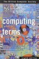 Cover of: A Glossary of Computing Terms (British Computer Society)