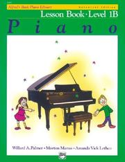 Cover of: Alfred's Basic Piano Library, Lesson Book Level 1b (Alfred's Basic Piano Library)