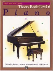 Cover of: Alfred's Basic Piano Course, Theory Book 6 (Alfred's Basic Piano Library)