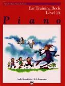Cover of: Alfred's Basic Piano Course, Ear Training Book 1a (Alfred's Basic Piano Library)