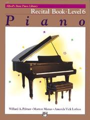 Cover of: Alfred's Basic Piano Course, Recital Book 6 (Alfred's Basic Piano Library)