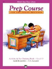 Cover of: Alfred's Basic Piano Prep Course, Activity & Ear Training Book D (Alfred's Basic Piano Library)