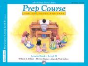 Cover of: Alfred's Basic Piano Prep Course, Lesson Book B (Alfred's Basic Piano Library)