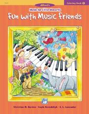 Cover of: Alfred's Music for Little Mozarts, Fun With Music Friends