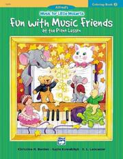 Cover of: Music for Little Mozarts Coloring Book 2, Fun With Music Friends at School (Music for Little Mozarts)