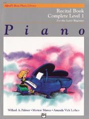 Cover of: Alfred's Basic Piano Course, Recital Book Complete 1, 1a/1b (Alfred's Basic Piano Library)