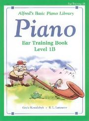 Cover of: Alfred's Basic Piano Course, Ear Training Book 1b (Alfred's Basic Piano Library)
