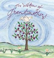 Cover of: The Wisdom Of Grandmothers